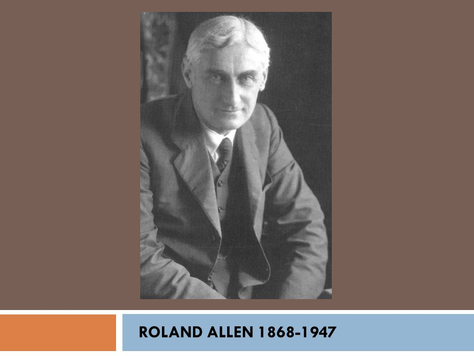 As early as 1903, Allen was publicly advocating:  First work of the missionary was training converts in independence  Teach converts to recognize their responsibilities as members of the Church  Never do anything for the converts they can do themselves  Missionaries were to avoid introducing foreign elements unless absolutely essential  Missionaries were always to be retiring from the people -- Hubert J.