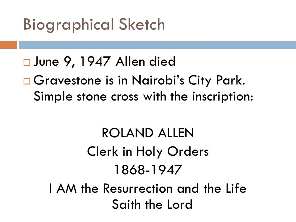 Biographical Sketch  June 9, 1947 Allen died  Gravestone is in Nairobi's City Park.