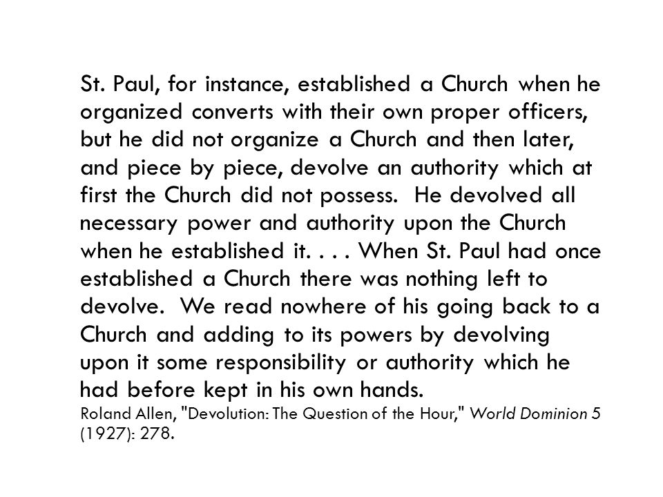St. Paul, for instance, established a Church when he organized converts with their own proper officers, but he did not organize a Church and then late