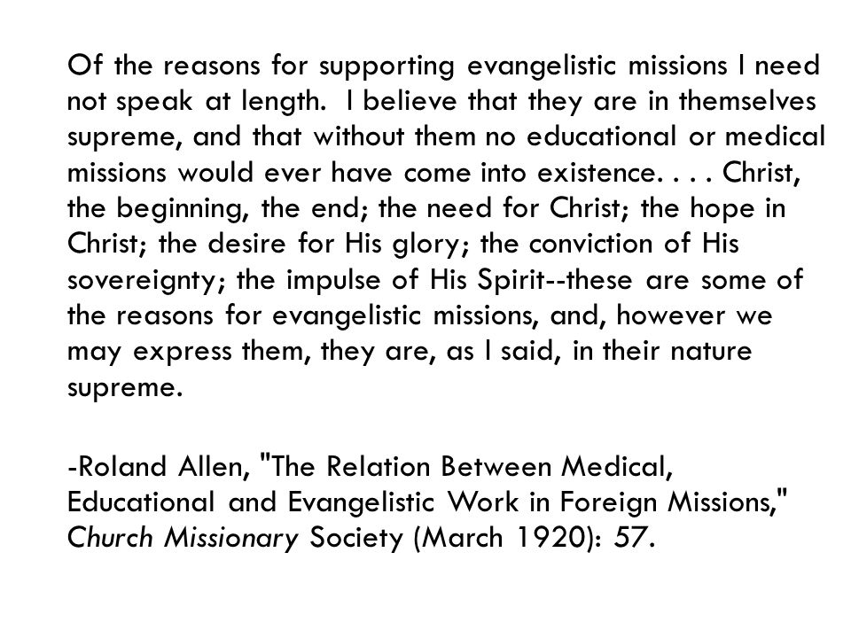 Of the reasons for supporting evangelistic missions I need not speak at length.