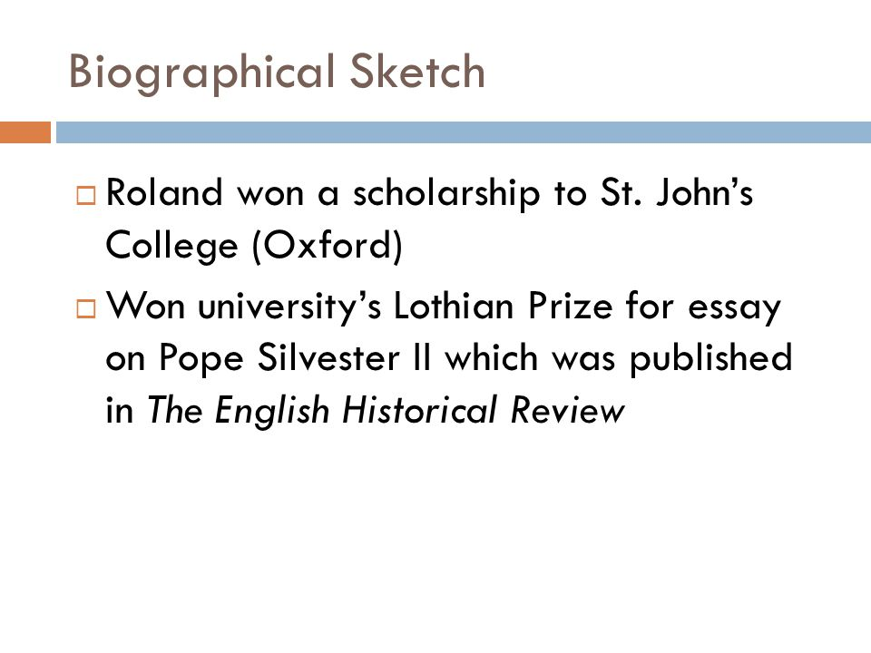 Biographical Sketch  Roland won a scholarship to St.