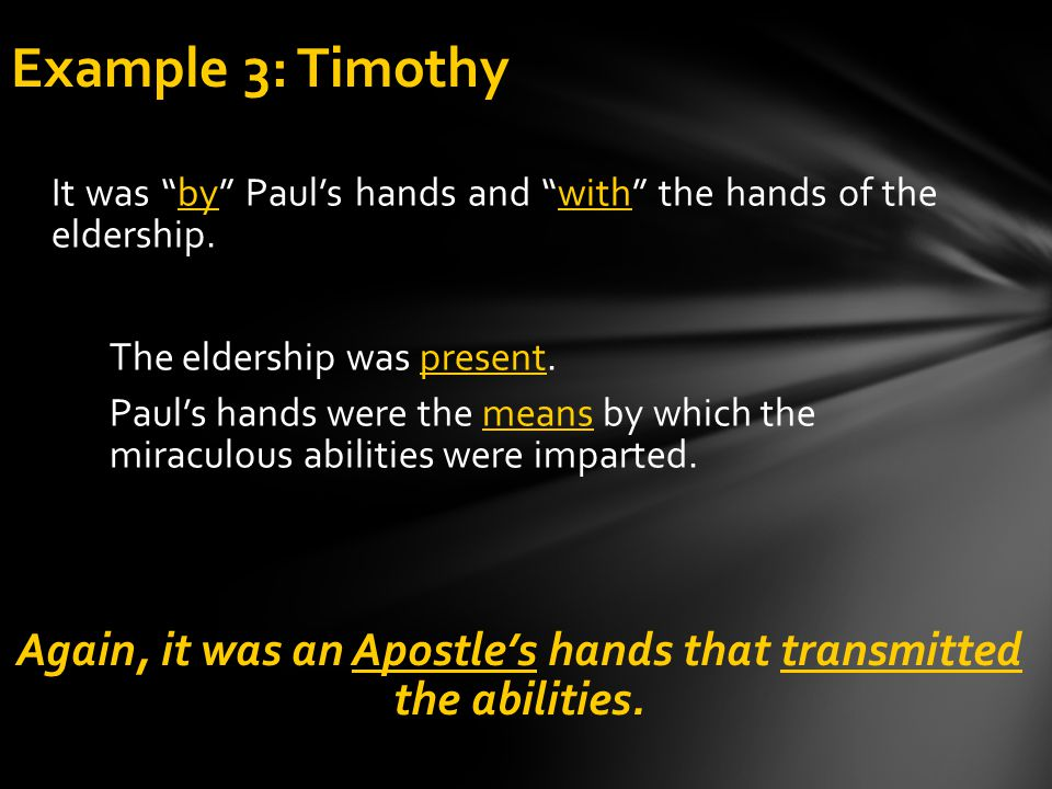 """It was """"by"""" Paul's hands and """"with"""" the hands of the eldership. The eldership was present. Paul's hands were the means by which the miraculous abiliti"""