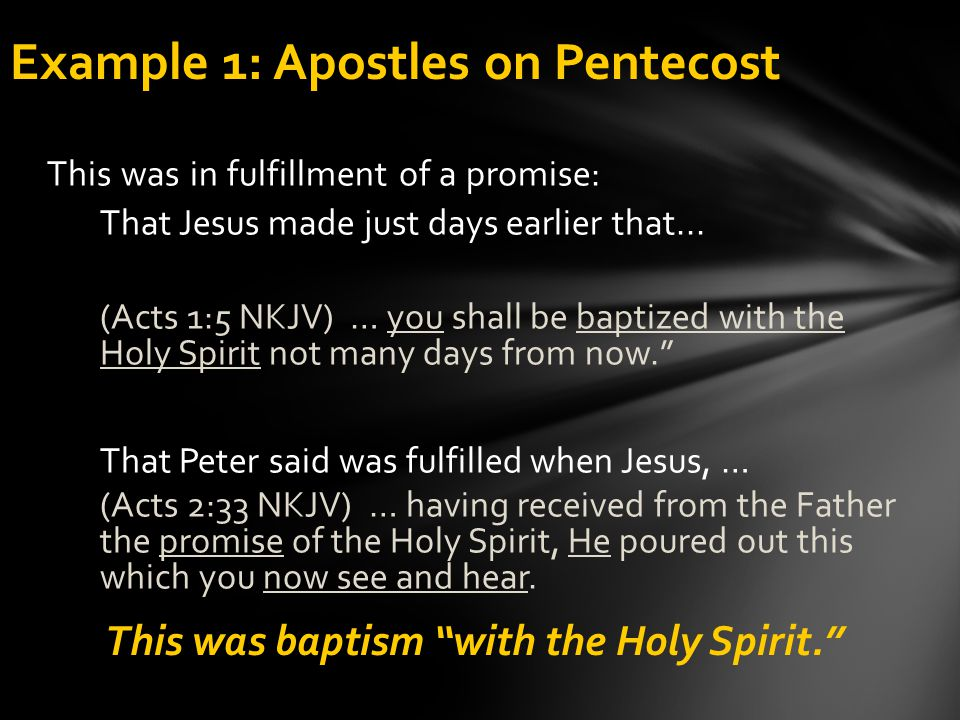This was in fulfillment of a promise: That Jesus made just days earlier that... (Acts 1:5 NKJV) … you shall be baptized with the Holy Spirit not many