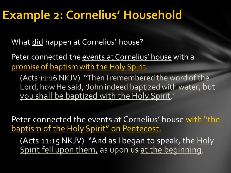 What did happen at Cornelius' house? Peter connected the events at Cornelius' house with a promise of baptism with the Holy Spirit. (Acts 11:16 NKJV)