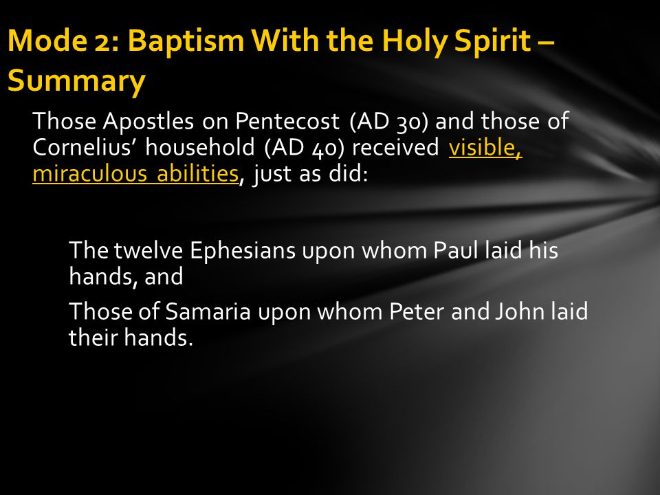 Those Apostles on Pentecost (AD 30) and those of Cornelius' household (AD 40) received visible, miraculous abilities, just as did: The twelve Ephesian