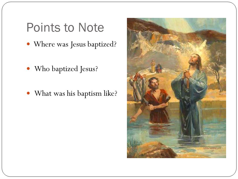 Points to Note Read Isaiah 61:1.Why was Jesus baptized.