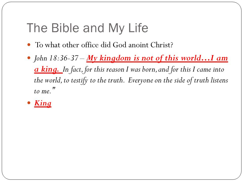 The Bible and My Life To what other office did God anoint Christ.