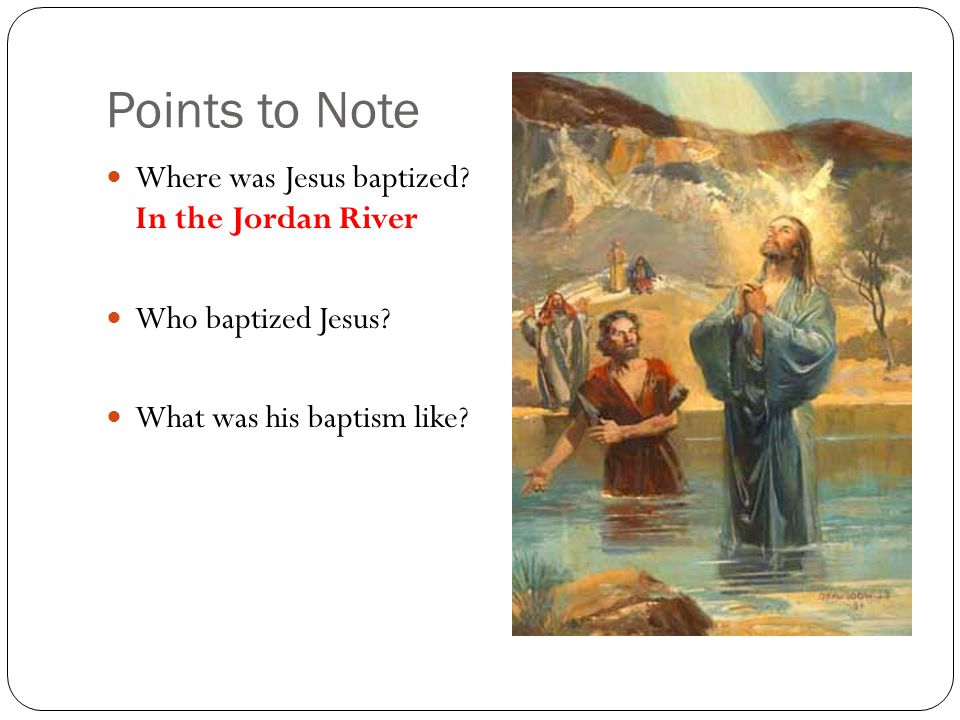 Points to Note What does this baptism of Jesus account teach us about the triune God.