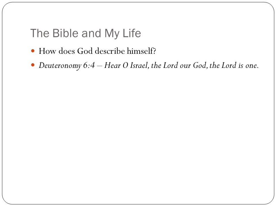 The Bible and My Life How does God describe himself.