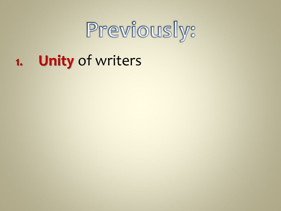 1. Unity 1. Unity of writers