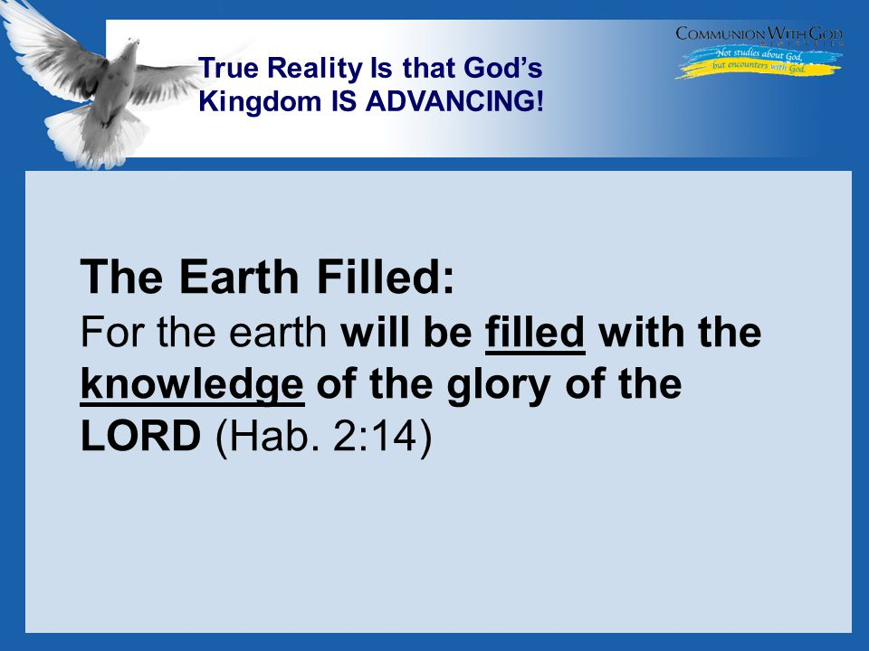 LOGO True Reality Is that God's Kingdom IS ADVANCING.