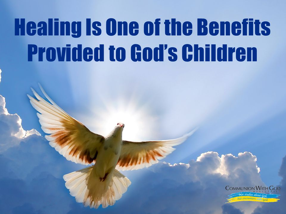 LOGO Healing Is One of the Benefits Provided to God's Children
