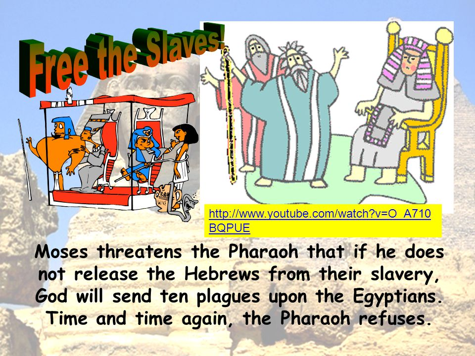 Moses threatens the Pharaoh that if he does not release the Hebrews from their slavery, God will send ten plagues upon the Egyptians. Time and time ag