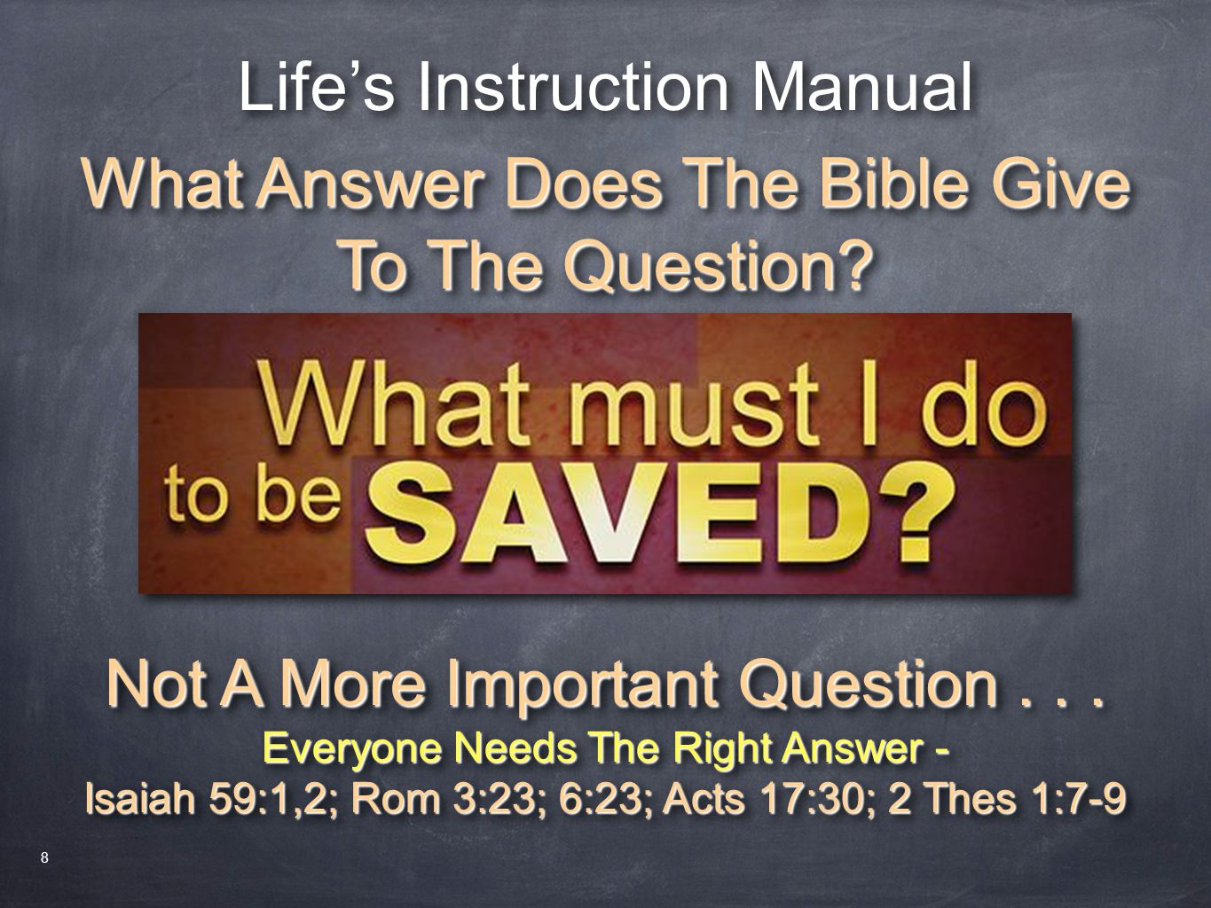 Life's Instruction Manual What Answer Does The Bible Give To The Question? Not A More Important Question... Everyone Needs The Right Answer - Isaiah 5