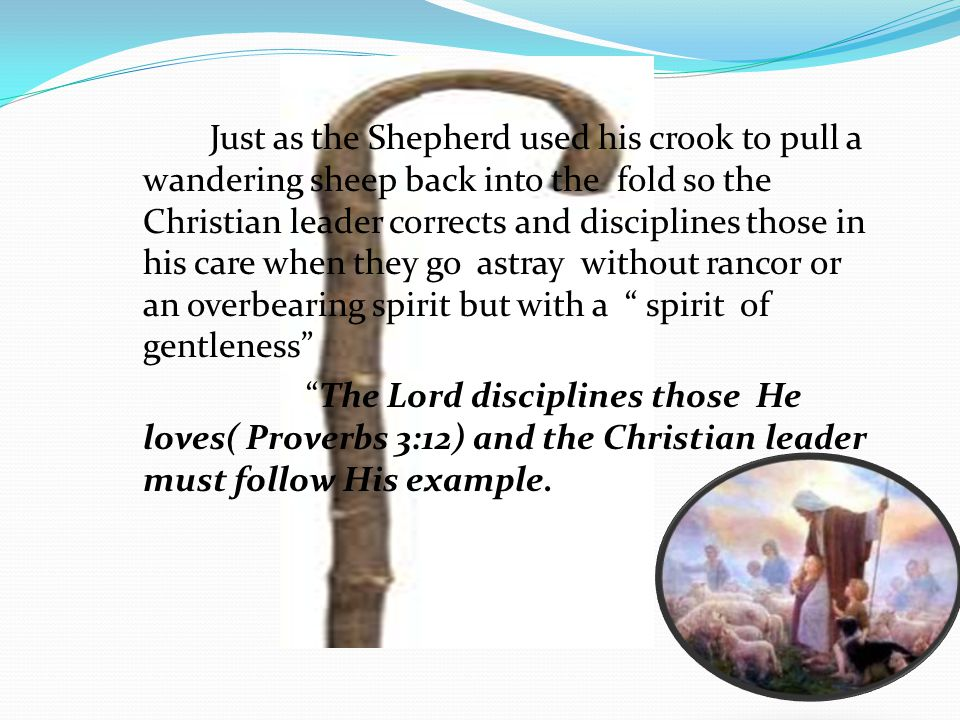 What kind of Christian Leaders are we. We should be like Jesus who is our great Shepherd.