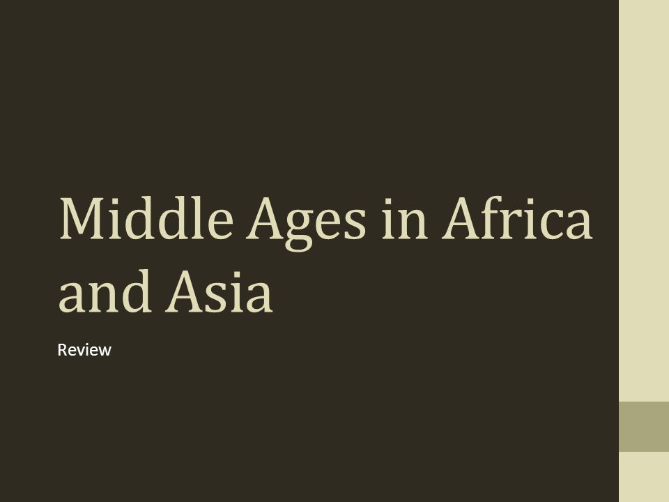 Middle Ages in Africa and Asia Review