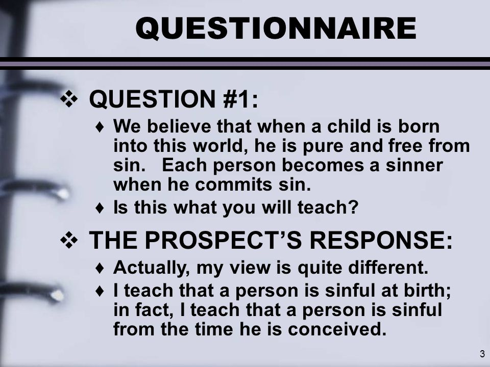 4 QUESTIONNAIRE  QUESTION #2: ♦We believe that man is created in the image of God.