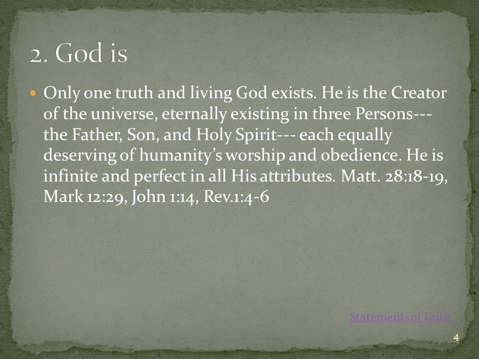 Only one truth and living God exists.