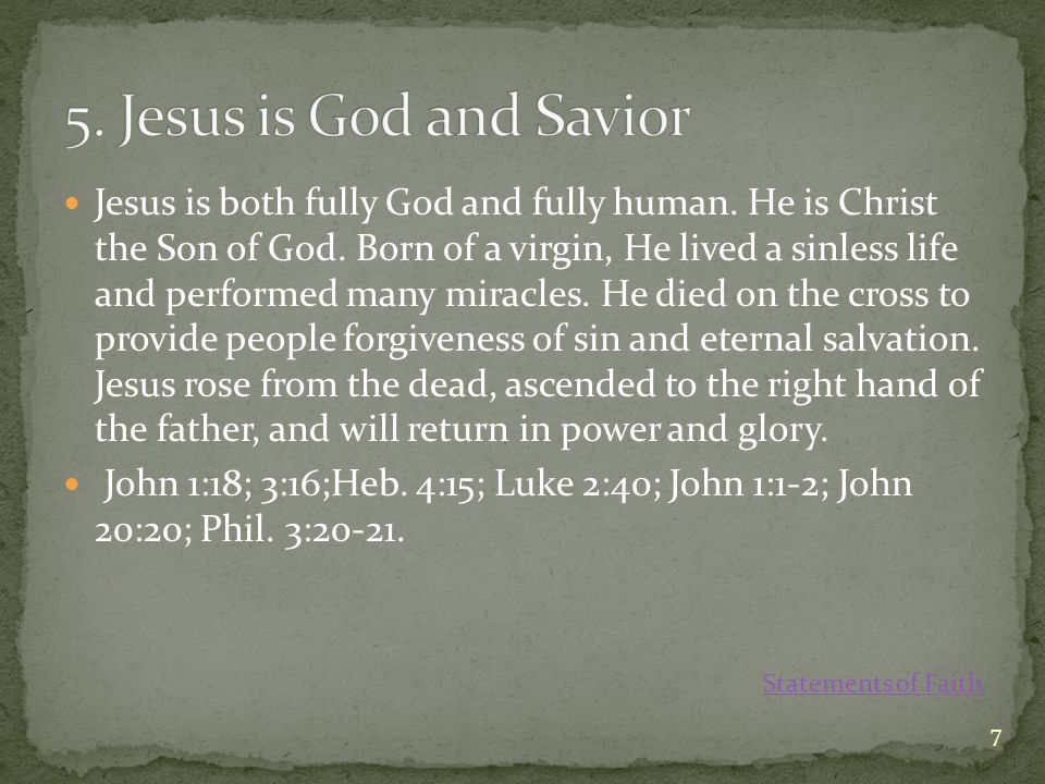 Jesus is both fully God and fully human.He is Christ the Son of God.