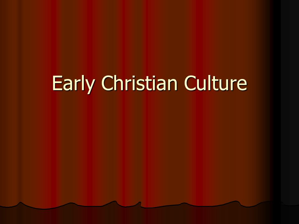 Early Christian Culture