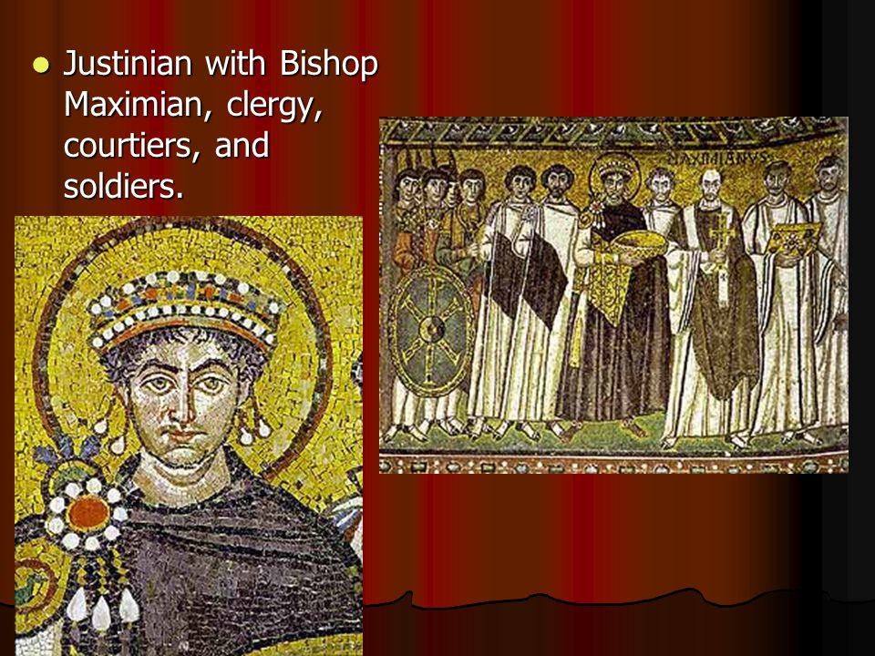 Justinian with Bishop Maximian, clergy, courtiers, and soldiers. Justinian with Bishop Maximian, clergy, courtiers, and soldiers.