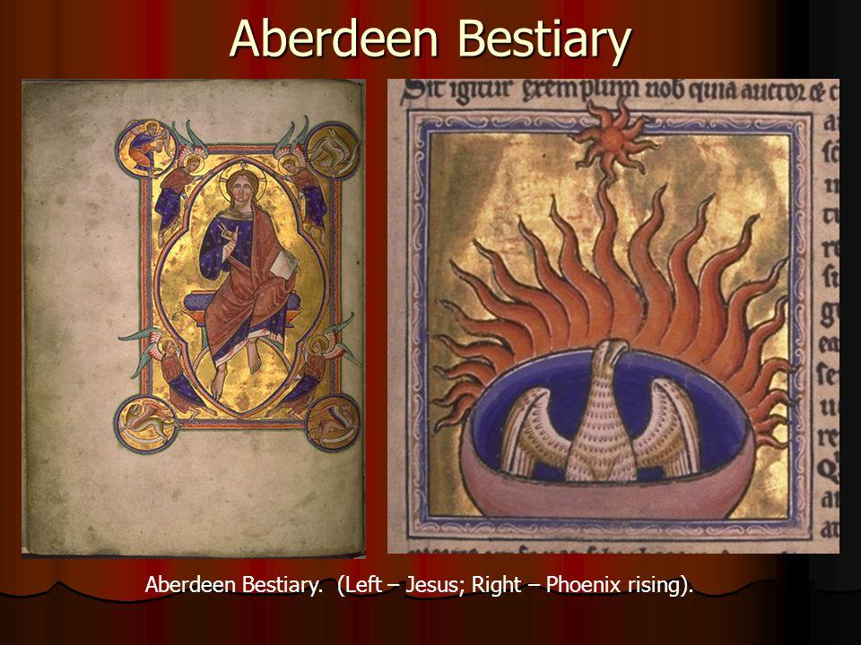 Aberdeen Bestiary Aberdeen Bestiary. (Left – Jesus; Right – Phoenix rising).