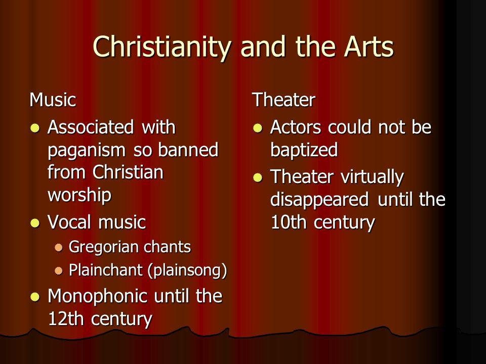 Christianity and the Arts Music Associated with paganism so banned from Christian worship Associated with paganism so banned from Christian worship Vo