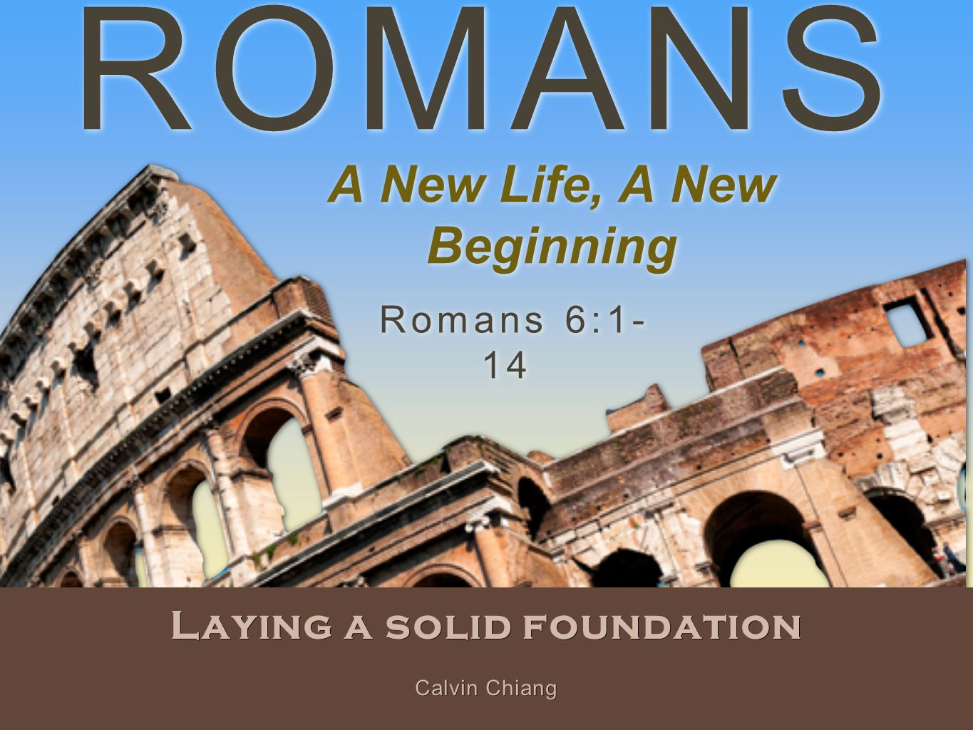 Previously on Romans…  So far we have learned a lot of principles about sin, judgment, justification and about sin coming into the world through one man Adam and grace coming as a free gift through Christ.