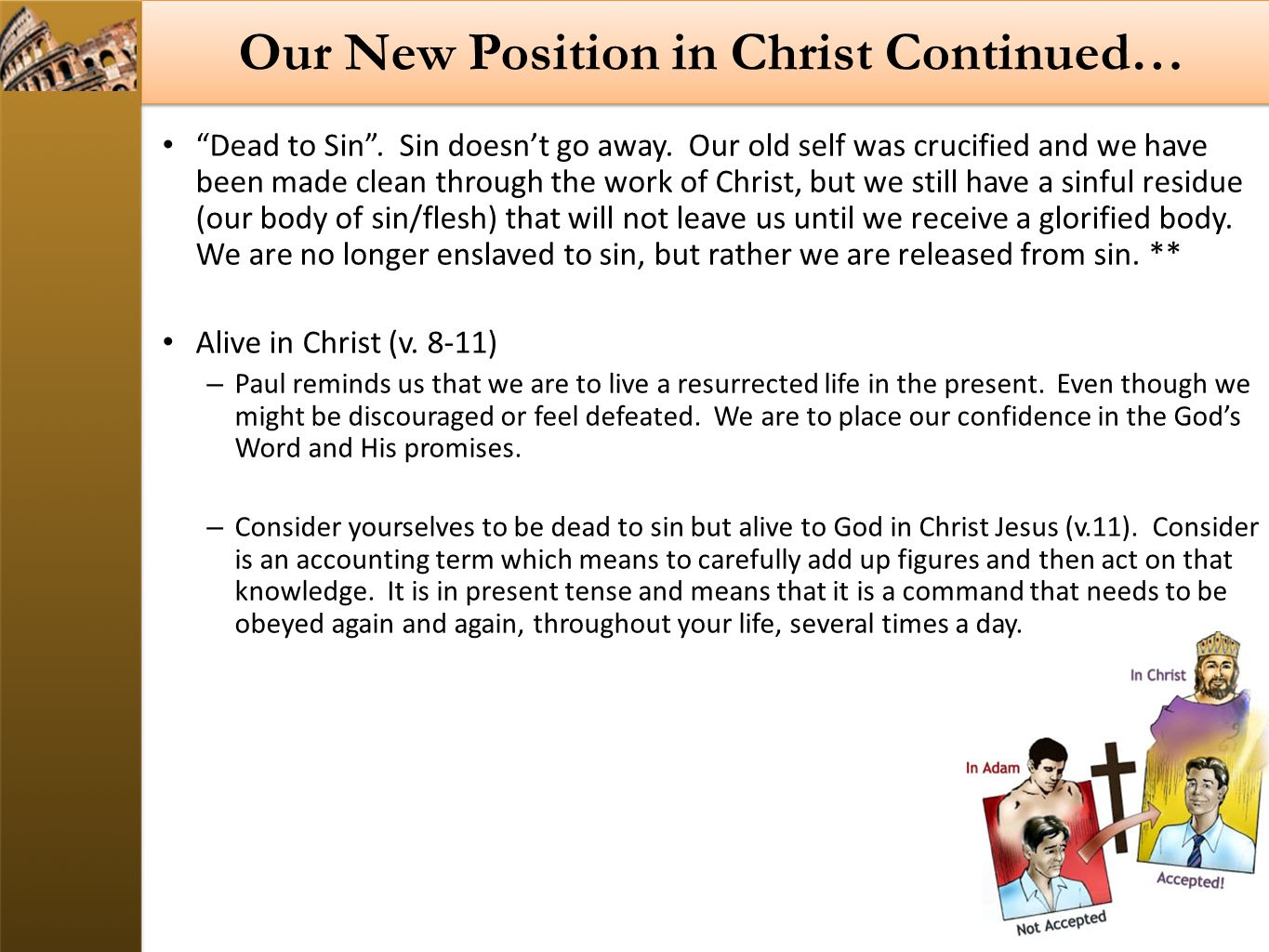 Our New Position in Christ Continued… Dead to Sin .