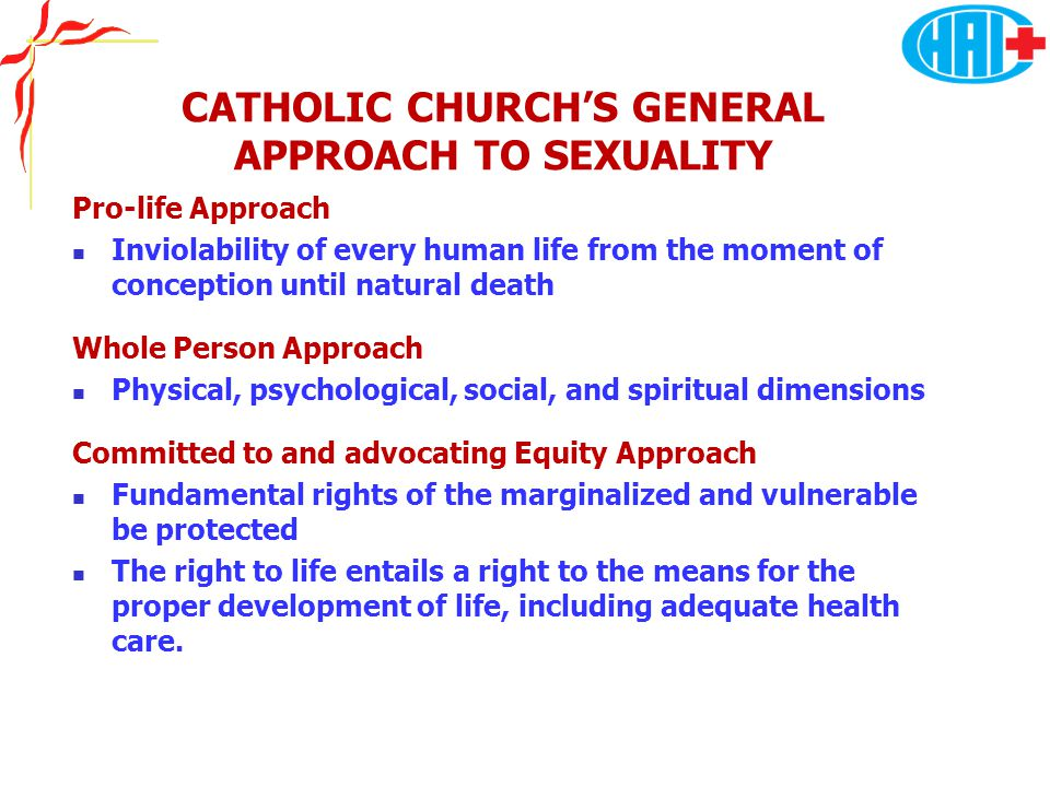 CHURCH TEACHINGS – HUMAN LIFE & SEXUALITY Prohibits abortion, that is, the directly intended termination of pregnancy before viability or the directly intended destruction of a viable foetus, except on unavoidable medical grounds Forbids the making use of human tissue obtained by direct abortions & embryonic stem-cell research - commodification of human life, to be bought and sold.