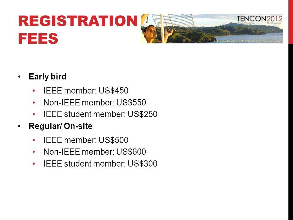 REGISTRATION FEES Early bird IEEE member: US$450 Non-IEEE member: US$550 IEEE student member: US$250 Regular/ On-site IEEE member: US$500 Non-IEEE member: US$600 IEEE student member: US$300