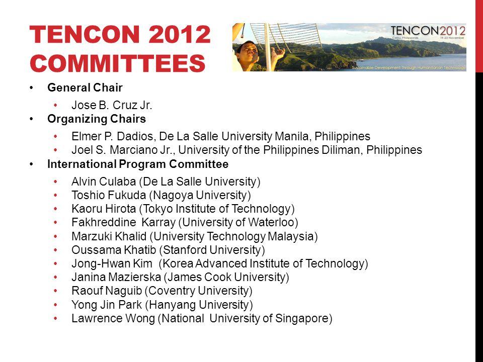TENCON 2012 COMMITTEES General Chair Jose B. Cruz Jr.