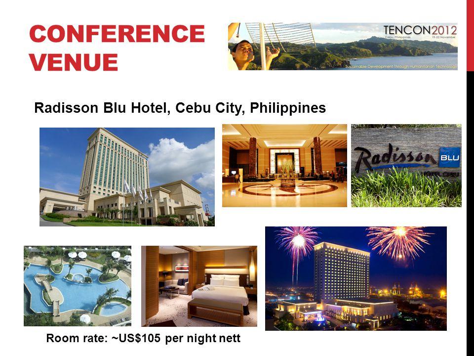 CONFERENCE VENUE Radisson Blu Hotel, Cebu City, Philippines Room rate: ~US$105 per night nett