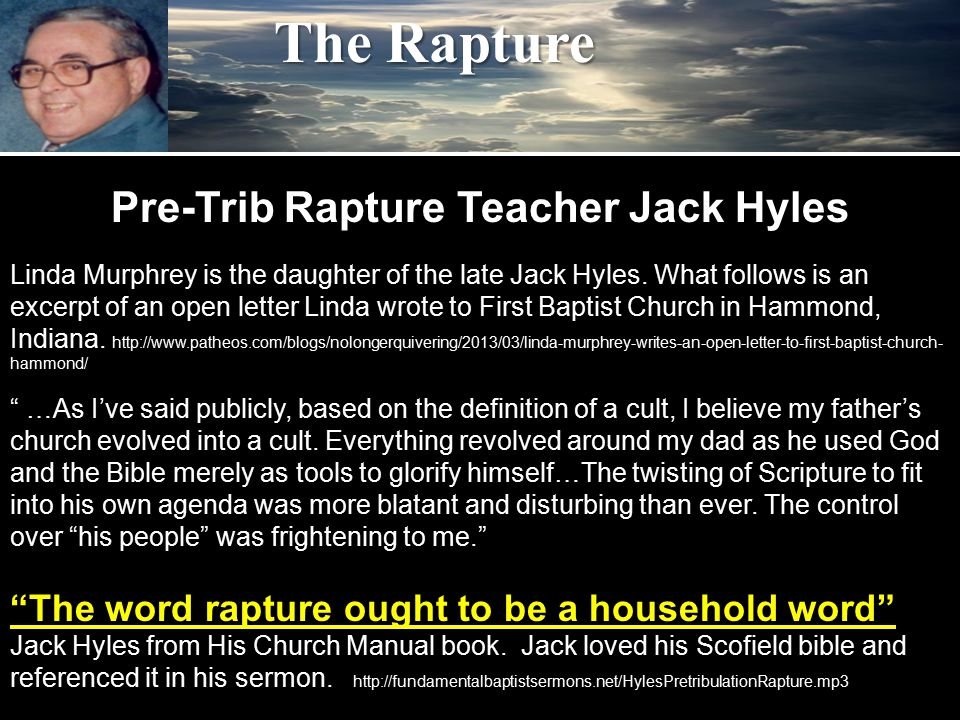 Pre-Trib Rapture Teacher Jack Hyles Linda Murphrey is the daughter of the late Jack Hyles.