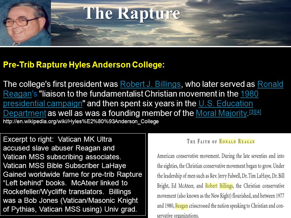 The Rapture Pre-Trib Rapture Hyles Anderson College: The college's first president was Robert J. Billings, who later served as Ronald Reagan's