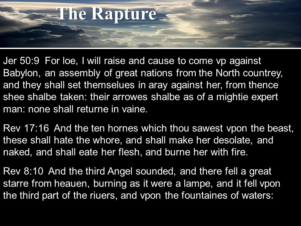 Jer 50:9 For loe, I will raise and cause to come vp against Babylon, an assembly of great nations from the North countrey, and they shall set themselues in aray against her, from thence shee shalbe taken: their arrowes shalbe as of a mightie expert man: none shall returne in vaine.