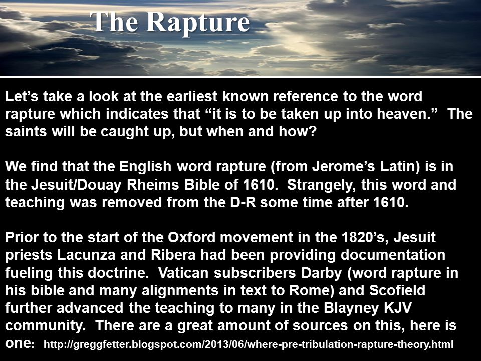 """Let's take a look at the earliest known reference to the word rapture which indicates that """"it is to be taken up into heaven."""" The saints will be caug"""
