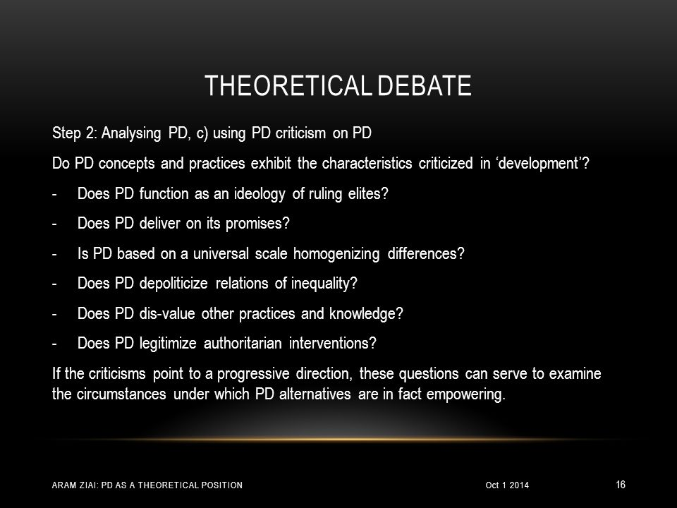 THEORETICAL DEBATE Step 2: Analysing PD, c) using PD criticism on PD Do PD concepts and practices exhibit the characteristics criticized in 'development'.
