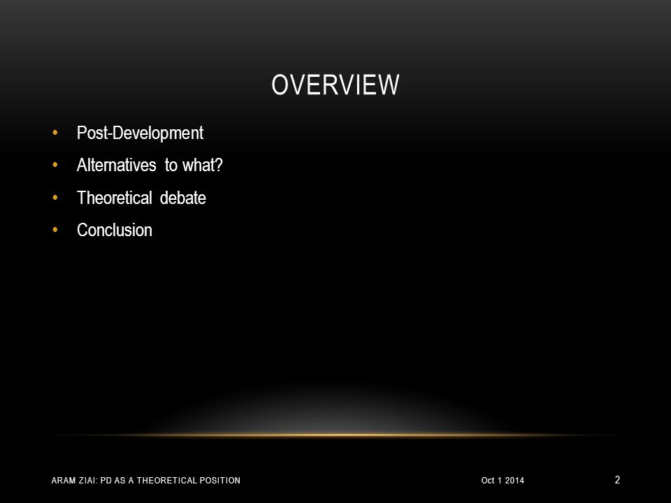 OVERVIEW Post-Development Alternatives to what.
