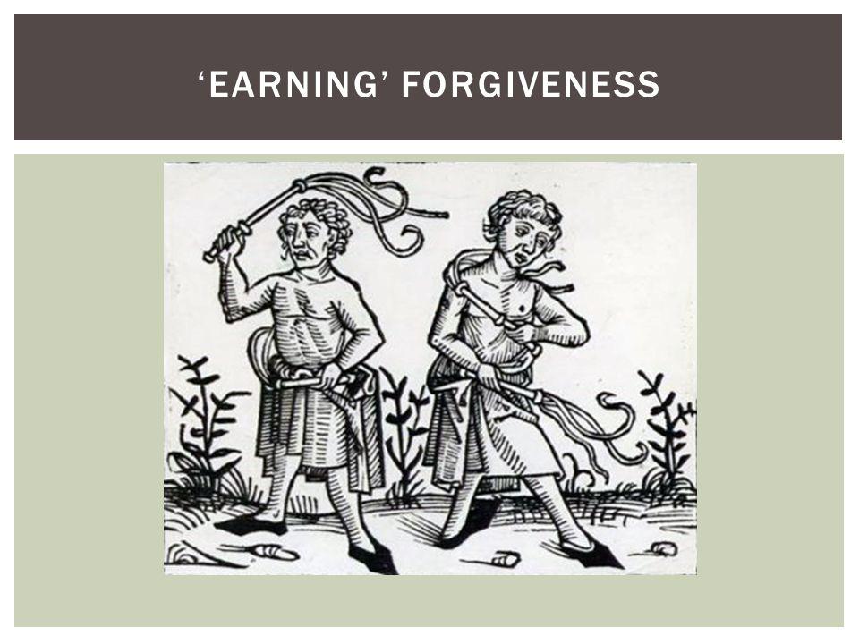 'EARNING' FORGIVENESS