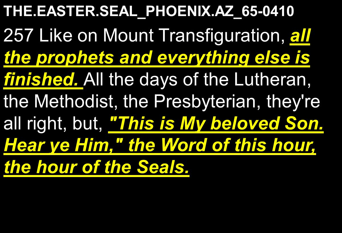 THE.EASTER.SEAL_PHOENIX.AZ_65-0410 all the prophets and everything else is finished.