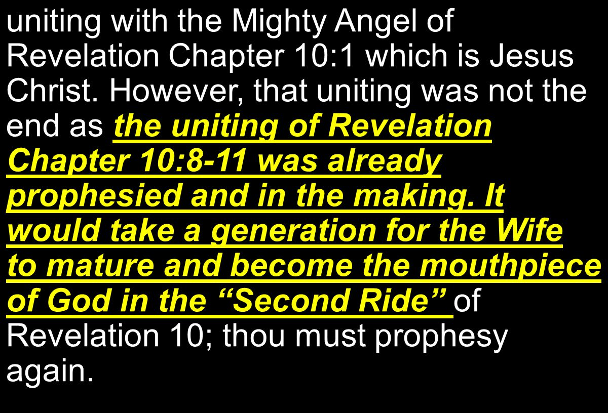 the uniting of Revelation Chapter 10:8-11 was already prophesied and in the making.