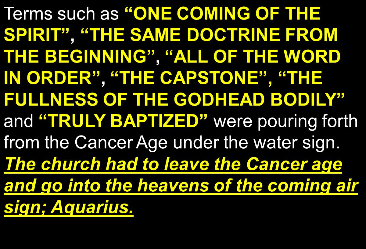 The church had to leave the Cancer age and go into the heavens of the coming air sign; Aquarius.