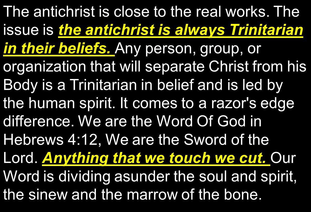 the antichrist is always Trinitarian in their beliefs.