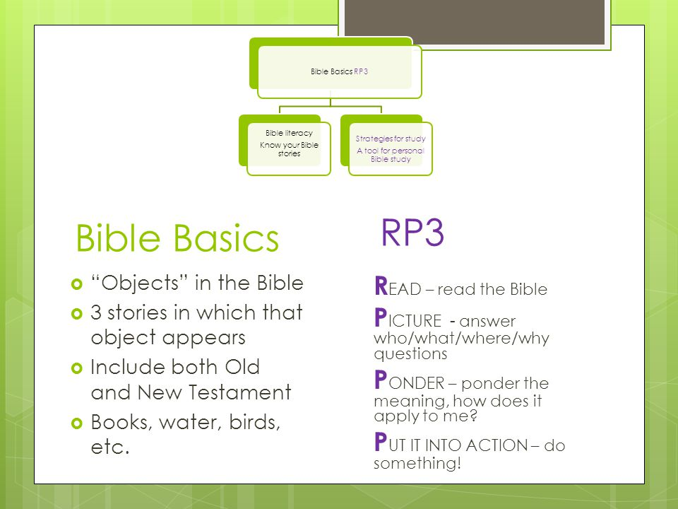 "RP3  ""Objects"" in the Bible  3 stories in which that object appears  Include both Old and New Testament  Books, water, birds, etc. Bible Basics Bi"