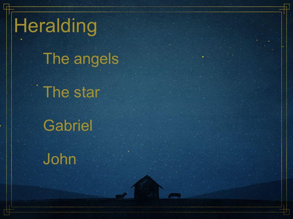 The angels The star Gabriel John