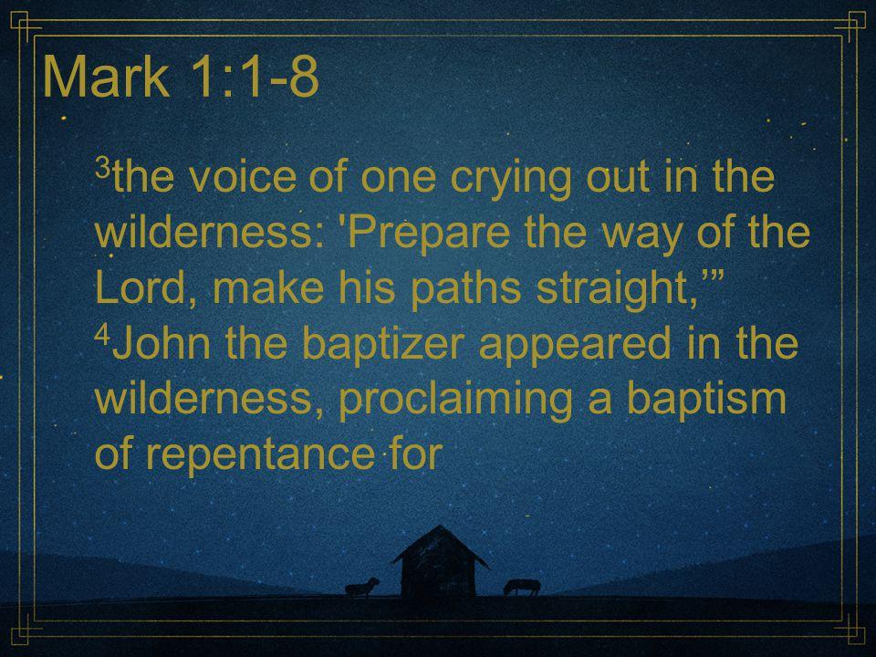Mark 1:1-8 the forgiveness of sins.
