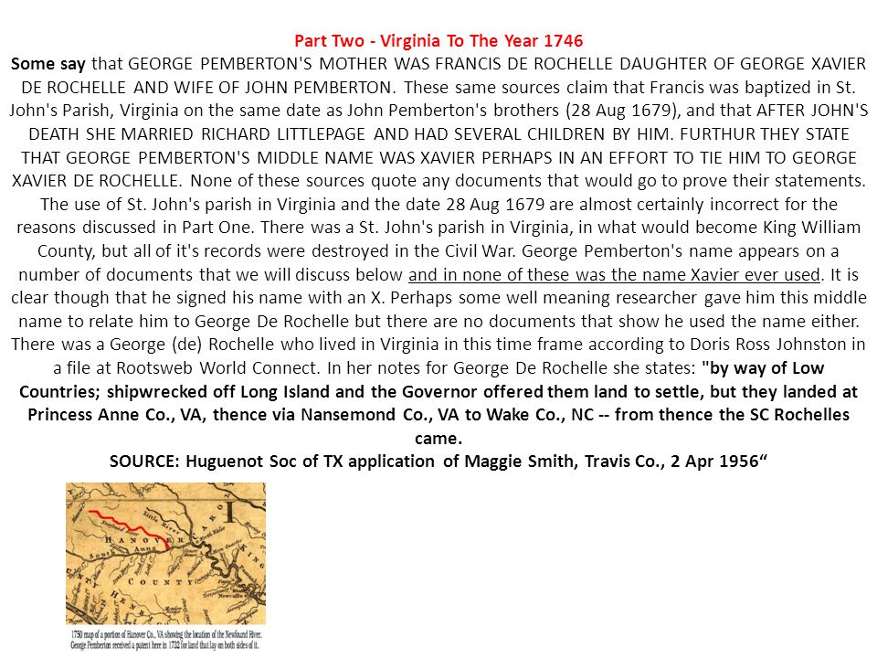Part Two - Virginia To The Year 1746 Some say that GEORGE PEMBERTON'S MOTHER WAS FRANCIS DE ROCHELLE DAUGHTER OF GEORGE XAVIER DE ROCHELLE AND WIFE OF