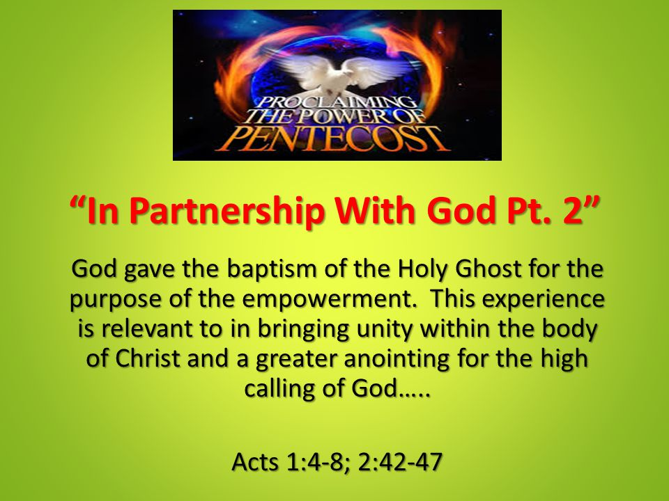 """""""In Partnership With God Pt. 2"""" God gave the baptism of the Holy Ghost for the purpose of the empowerment. This experience is relevant to in bringing"""
