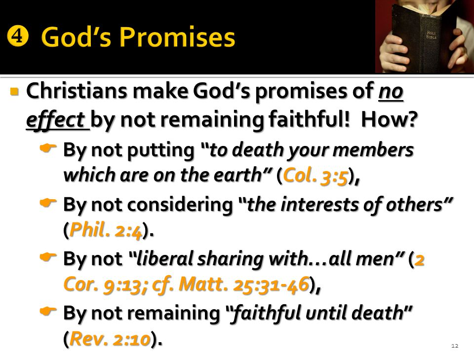  Christians make God's promises of no effect by not remaining faithful.